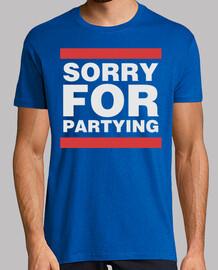 désolé pour faire la fête