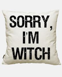 désolé, sorcière im