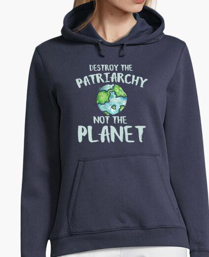 Sudadera destruir el patriarcado no el planeta
