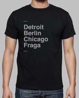 Detroit, Berlin, Chicago, Fraga