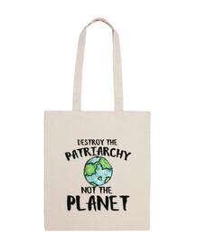 détruire le patriarcat pas la planète