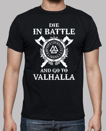 Die in Battle and go to Valhalla (Vikings)