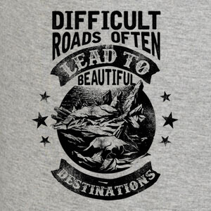 Difficult Roads T-shirts