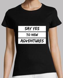dire oui à la nouvelle femme aventures