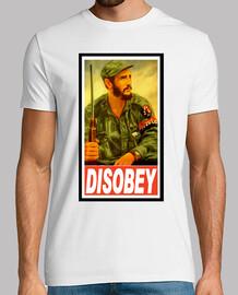 DISOBEY Fidel Castro
