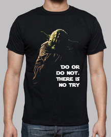 Do or do not - Yoda