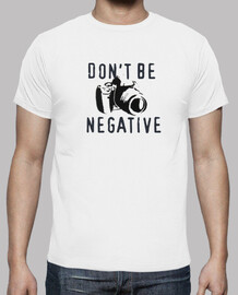 dont be negative (white)