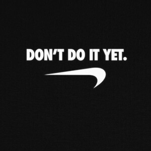 Dont do it yet T-shirts
