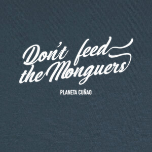 Camisetas Don't feed the monguers