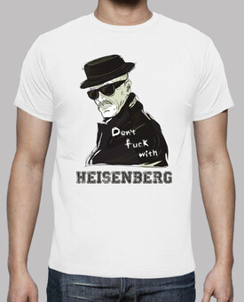 Don't Fuck With Heisenberg (Breaking Bad)