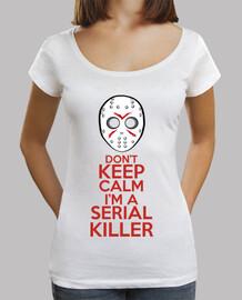 Don't Keep Calm I'm a Serial Killer