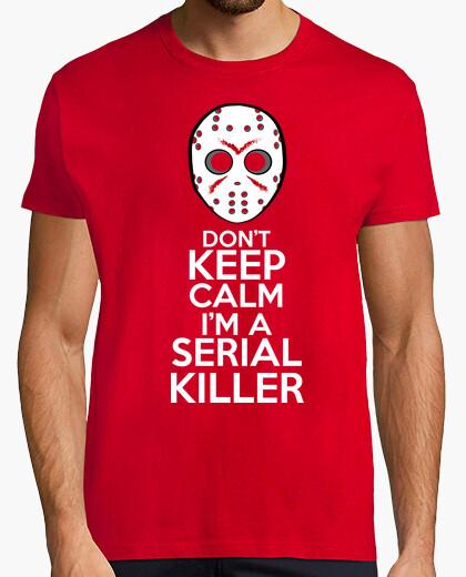 Dont keep calm im a serial killer t-shirt