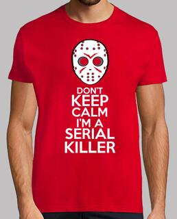 dont keep calm im un serial killer