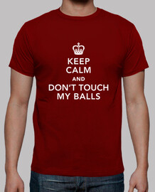 dont touch my balls