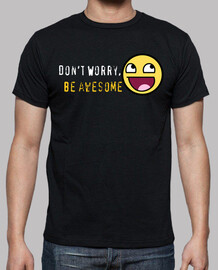 Don't worry, be awesome