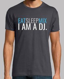 Eat Sleep Mix I AM A DJ.