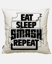 EAT SLEEP SMASH REPEAT