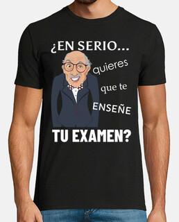 EN SERIO QUIERES... profesor camiseta chico