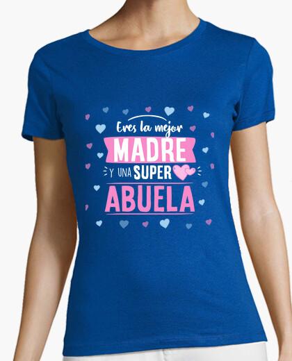 Camiseta Eres la mejor madre y abuela