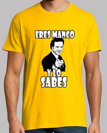 ERES MANCO Y LO SABES