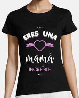 Eres una mama increíble