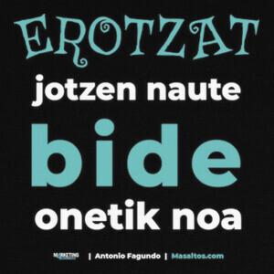 Camisetas Erotzat jotzen naute bide onetik noa