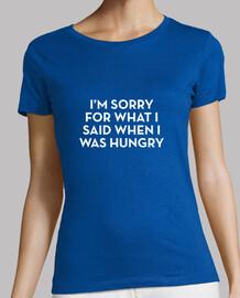 es tut mir leid für das, was ich sagte, wenn ich hungrig war