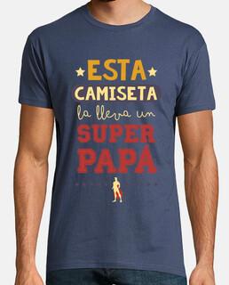 Esta camiseta la lleva un SuperPapá