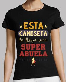 Esta camiseta la lleva una SuperAbuela