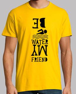 être de l'eau à mon ami
