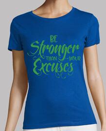 être plus fort t ont vos excuses vert