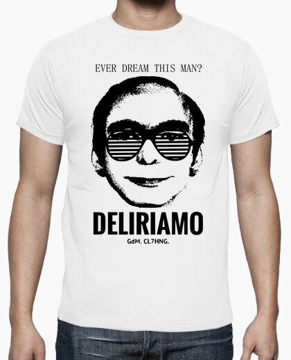 Ever dream this man t-shirt