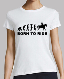 Evolution born to ride