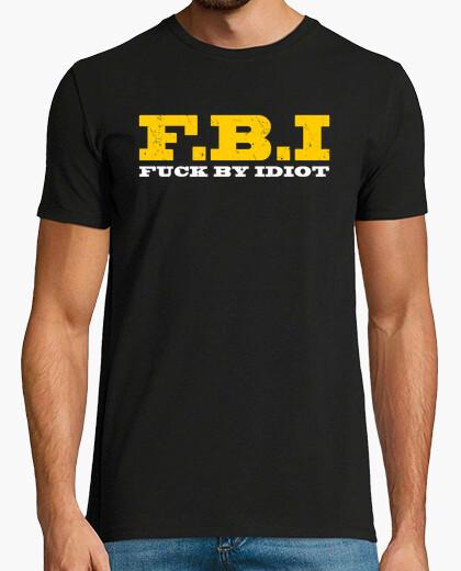 Tee-shirt Fbi - baise par con