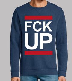 FCK UP FUCK UP