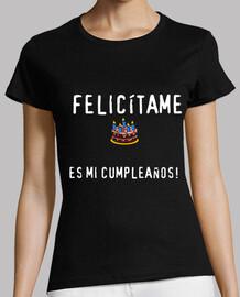 Felicítame, es mi cumpleaños!