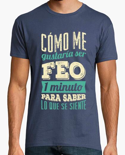 Camiseta Feo Por Un Minuto