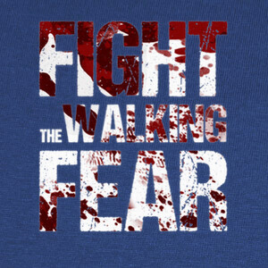 T-shirt Fight the Walking Fear