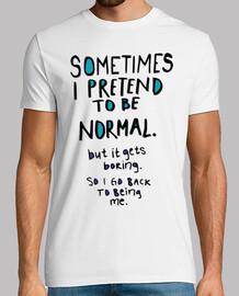 fingere di essere normale