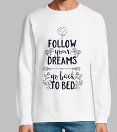 follow your dreams  back a letto