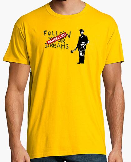 Follow your dreams (canceled) t-shirt