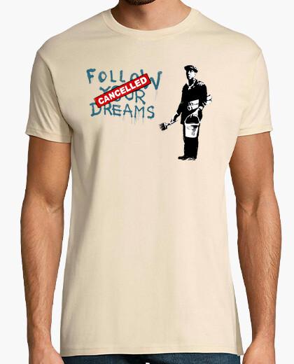 Camiseta Follow Your Dreams, Cancelled - Banksy