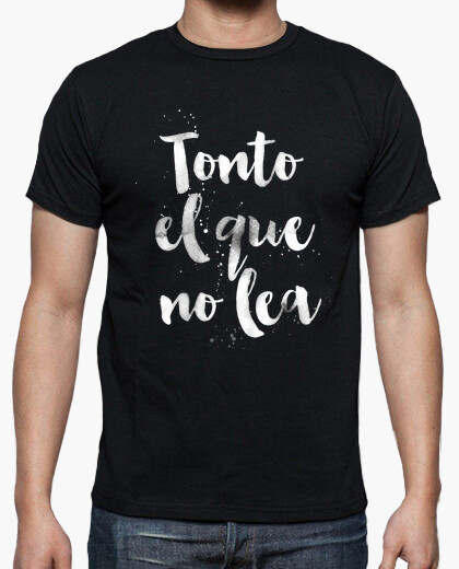 Fool who does not read t-shirt