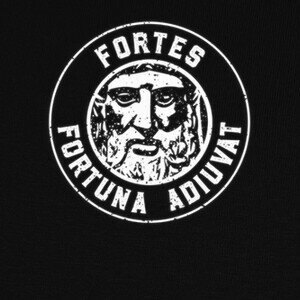 Fortes Fortuna Adiuvat - Fortune Favors  T-shirts