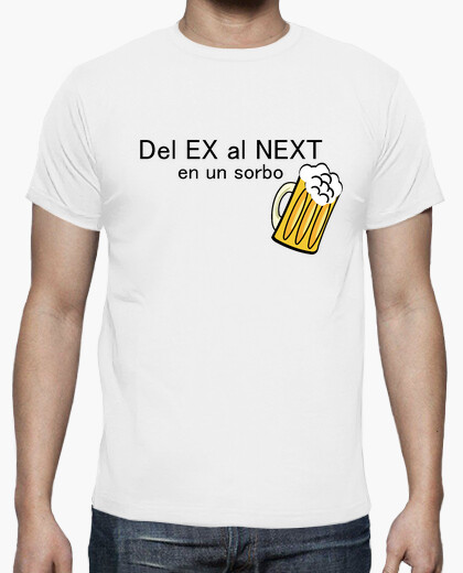 From the ex to the next in a sip t-shirt