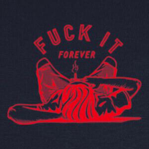 Camisetas Fuck It Forever