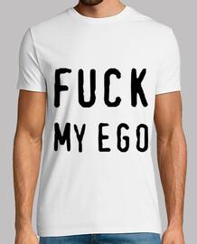FUCK MY EGO