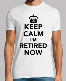 garder le calme je suis maintenant à la retraite