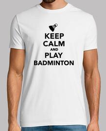 gardez le calme et jouer au badminton
