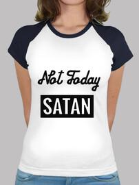 girl t-shirt - not today satan